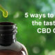 Ways to mask CBD Oil taste